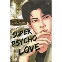Super Psycho Love by BINA AFIRA