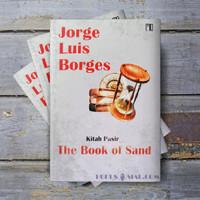 Kitab Pasir - The Book Of Sand - Jorge Luis Borges