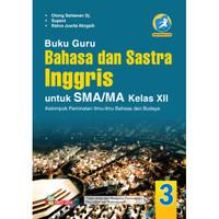 BUKU GURU BAHASA & SASTRA INGGRIS SMA/MA KELAS XII PEM KUR. 13 REVISI