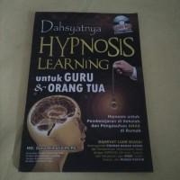 DAHSYATNYA HIPNOSIS LEARNING: UNTUK GURU & ORANG TUA