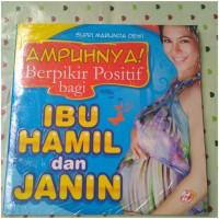 AMPUHNYA! BERPIKIR POSITIF BAGI IBU HAMIL DAN JANIN
