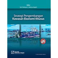 Strategi Pengembangan Kawasan Ekonomi Khusus/Sari Wahyuni