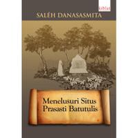 Menenulusuri Situs Prasasti Batutulis - Saleh Danasasmita