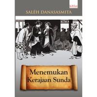 Menemukan Kerajaan Sunda - Saleh Danasasmita