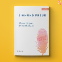 Masa Depan Sebuah Ilusi - Sigmund Freud