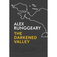The Darkened Valley Alex Runggeary