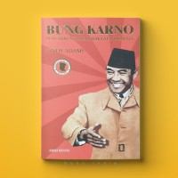 Bung Karno Penyambung Lidah Rakyat Indonesia