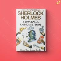 Seri Petualangan Sherlock Holmes & Lima Kasus Paling Misterius