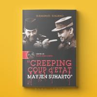 Creeping Coup dEtat Mayjen Suharto