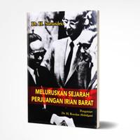Meluruskan Sejarah Perjuangan Irian Barat - Dr. H. Subandrio
