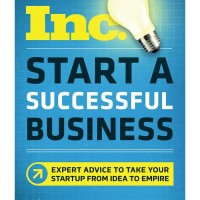 Start a Successful Business (Inc.): Expert Advice to Take...