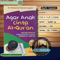 Agar Anak Cinta Al Quran - Metode Mengakrabkan Anak dengan Al Quran