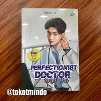 Novel PERFECTIONIST DOCTOR AND ME (Dekdi A)