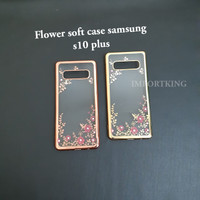 Samsung s10 plus Flower soft case