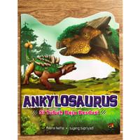 ANKYLOSAURUS Si Tubuh Baja Berduri - Seri Pengenalan Dinosaurus
