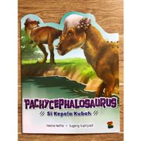 PACHYCEPHALOSAURUS Si Kepala Kubah - Seri Pengenalan Dinosaurus