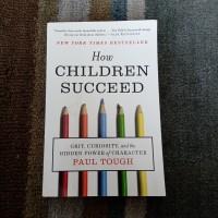 Buku Bekas How Children Succeed Parenting Guru Sekolah