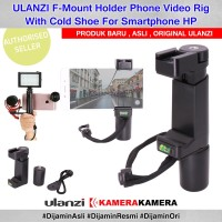 ULANZI F-Mount Holder Phone Video Rig With Cold Shoe For Smartphone HP