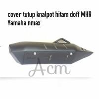 Cover tutup knalpot MHR Yamaha Nmax / N max 155