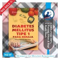 Diabetes Mellitus Tipe 1 pada Remaja buku diabetes buku kesehatan