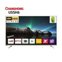 CHANGHONG LED TV UHD 4K U55H6 SMART TV [55 INCH]