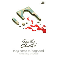 They Came To Baghdad (Mereka Datang Ke Baghdad) by Agatha Christie