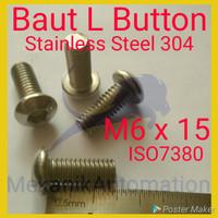 Baut Button L M6 x 15 SUS 304