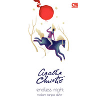 Endless Night (Malam Tanpa Akhir) by Agatha Christie