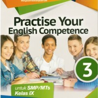 BUKU MANDIRI: PRACTISE YOUR ENGLISH COMPETENCE SMP JL.3/K13N