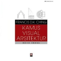 BUKU KAMUS VISUAL ARSITEKTUR ED.2 - FRANCIS D.K. CHING