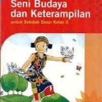 BUKU SENI BUDAYA & KETERAMPILAN JL.2 (KTSP) - TIM BINA KARYA GURU
