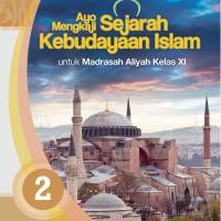 BUKU AYO MENGKAJI SEJARAH KEBUDAYAAN ISLAM/MA/KLS.XI/K2013