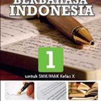 BUKU PRODUKTIF BERBAHASA INDONESIA SMK/MAK/JL.1/K2013 - YUSTINAH