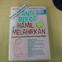BUKU ANTI REPOT HAMIL&MELAHIRKAN - GATOT SUDARYANTO ns