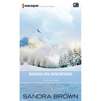 Biarkan Aku Mencintaimu (Two Alone) by Sandra Brown