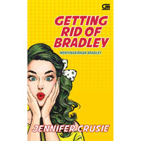 Getting Rid of Bradley (Menyingkirkan Bradley) by Jennifer Crusie