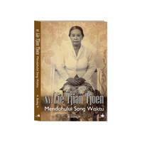 Ny. Lie Tjian Tjoen: Mendahului Sang Waktu