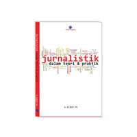 Jurnalistik dalam Teori dan Praktik