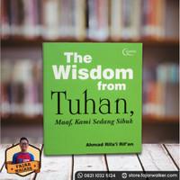 The Wisdom From Tuhan, Maaf, Kami Sedang Sibuk - Ahmad Rifa'i Rif'an