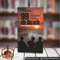 99 Tangan Tuhan Di Aceh Misteri dan Keajaiban di Balik Tsunami Prelove