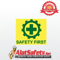Stiker Safety First / Stiker K3 / Sticker Safety First / Stiker K3