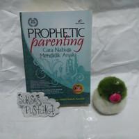 Prophetic Parenting Cara Nabi Mendidik Anak - Muhammad Nur Abdul Hafiz