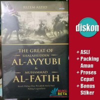The Great of Salahuddin Al-Ayyubi dan Muh Al Fatih - Rizem Aizid
