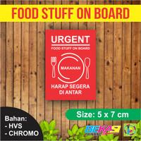 Sticker FOOD STUFF ON BOARD / STIKER MAKANAN HARAP SEGERA DIANTAR 5x7
