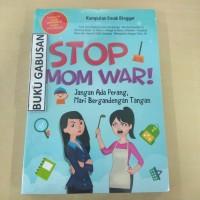 BUKU STOP MOM WAR JANGAN ADA PERANG,MARI BERGANDENGAN TANGAN ns