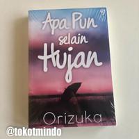 Novel APA PUN SELAIN HUJAN (Orizuka)