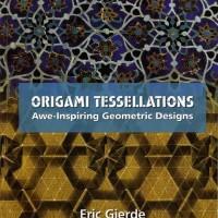 Origami Tessellations Awe-Inspiring Geometric Designs (Scan) [eBook]