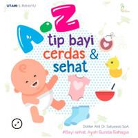Buku A-Z Tip Bayi Cerdas & Sehat