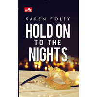 Hold On to the Nights by KAREN FOLEY