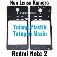 ORI Copotan Tulang Plastik Tengah Xiaomi Redmi Note 2 Non Lensa Kamera